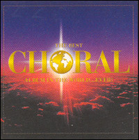 The Best Choral Album In The World...Ever!