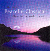 The most Peaceful Classical Album in the World...Ever!
