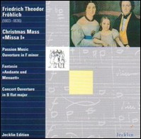 "Friedrich Theodor Fröhlich ""Ouvertures / Christmas Mass / Fantasie"""