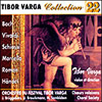 Tibor Varga Collection No. 22 - Bach, Vivaldi, Schiassi, Marcello, Roman, Händel