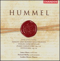 J.N.Hummel, Potpourri op.94 and other Works. James Ehnes, Howard Shelley, London Mozart Players