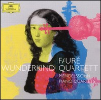Wunderkind. Mendelssohn Piano Quartets by Fauré Quartet