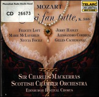 Cosi fan tutte, k. 588. Felicity Lott, Jerry Hadley, Marie McLaughlin, Alessandro Corbelli, Nuccia Focile, Gilles Cachemaille, Scottish Chamber Orchestra, Edinburgh Festival Chorus, Sir Charles Mackerras