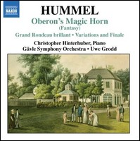 Hummel, Oberon's Magic Horn And Other Works For Piano & Orchestra. Christopher Hinterhuber, Gävle Symphony Orchestra, Uwe Grodd