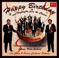 Happy Birthday and Highlights from the Classic. Kammerorchester Ensemble Classico, Pierre Cochand & Lui Chan