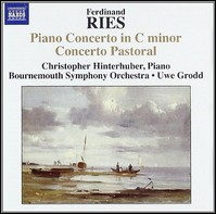 Ferdinand Ries, Piano Concerto In C Minor & Concerto Pastoral. Christopher Hinterhuber, Bournemouth Symphony Orchestra, Uwe Grodd