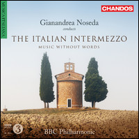 The italian intermezzo. Music without words. BBC Philharmonic, Gianandrea Noseda