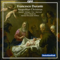 Francesco Durante, Neapolitan Music For Christmas. Mameli, Eittinger, Post, MacLeod, Kölner Akademie, Michael Alexander Willens
