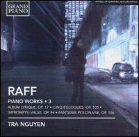 "Raff ""Piano Works Vol. 3"", Tra Nguyen"