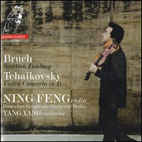 Bruch, Tchaikovsky. Ning Feng, Deutsches Symphonie-Orchester Berlin, Yang Yang
