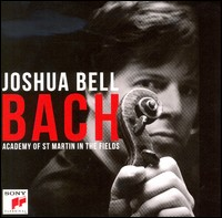 Bach. Joshua Bell, Academy of St Martin in the Fields