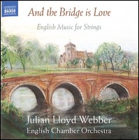 And the Bridge is Love. English Music for Strings. J.L. Webber, English Chamber Orchestra