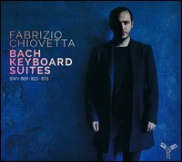 Bach, Keyboard Suites. Fabrizio Chiovetta