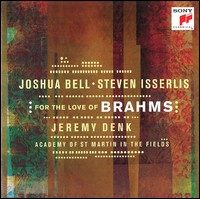 For The Love Of Brahms. Joshua Bell, Steven Isserlis, Jeremy Denk, Academy Of St Martin In The Fields
