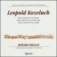 Leopold Kozeluch, Piano Concertos 1, 5, 6. Howard Shelley, London Mozart Players