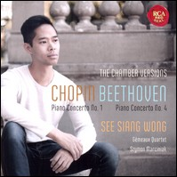 The Chamber Versions, Chopin Piano Concerto 1, Beethoven Piano Concerto 4. See Siang Wong, Gémeaux Quartet, Szymon Marciniak